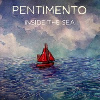 Pentimento – Inside the Sea (2013, Coffeebreath and Heartache)
