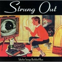 Strung Out – Suburban Teenage Wasteland Blues (1996, Fat Wreck)