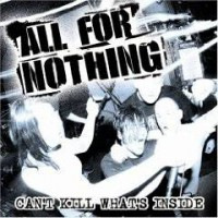 All For Nothing – Can't Kill What's Inside (2007, Swell Creek Records)