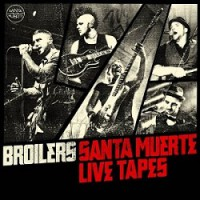 Broilers – Santa Muerte Live Tapes (2012, People Like You Records)