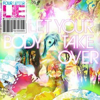 Four Letter Lie – Let Your Body Take Over (2006, Victory Records)
