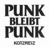 Kotzreiz – Punk bleibt Punk (2012, Aggressive Punk Produktionen)