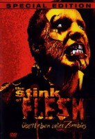 The Stink of Flesh (USA 2004)