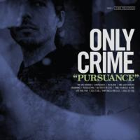 Only Crime – Pursuance (2014, Fat Wreck)