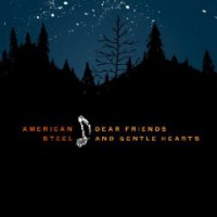 American Steel – Dear Friends and Gentle Hearts (2009, Fat Wreck)