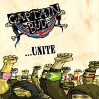 Captain Bud – Unite (2008, Long Beach Records)