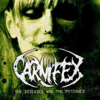 Carnifex – The Diseased and the Poisoned (2008, Victory Records)