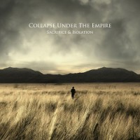 Collapse Under the Empire – Sacrifice & Isolation (2014, Finaltune/Broken Silence)