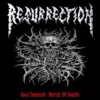 Resurrection – Soul Descent – March of Death (2014, Old School Metal Reords)