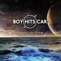 Boy Hits Car – All That Led Us Here (2014, Wind-Up Records)