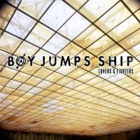 Boy Jumps Ship – Lovers & Fighters (2014, Rude Records)