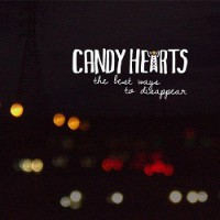 Candy Hearts – The Best Ways to Disappear (2012, Bridge Nine Records/Violently Happy Records)