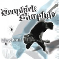 Dropkick Murphys – Blackout (2003, Hellcat Records)