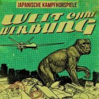 Japanische Kampfhörspiele – Welt ohne Werbung (2014, Unundeux)