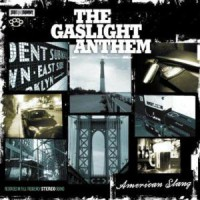 The Gaslight Anthem – American Slang (2010, SideOneDummy)
