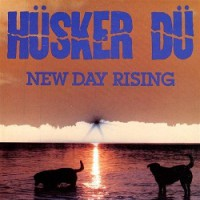 Hüsker Dü – New Day Rising (1985, SST Records)