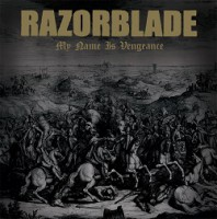Razorblade – My Name is Vengeance (2014, Rebellion Records)
