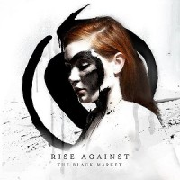 Rise Against – The Black Market (2014, Interscope)
