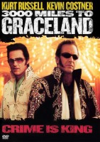 Crime is King – 3000 Miles to Graceland (USA 2001)