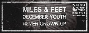 22.08.2014 – December Youth / Miles&Feet / Never Grown Up – Düsseldorf The Tube
