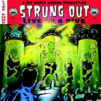 Strung Out – Live in a Dive (2003, Fat Wreck)