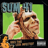 Sum 41 – Does This Look Infected? (2002, Island/Mercuy)