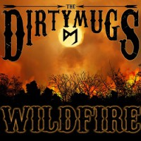 The Dirty Mugs – Wildfire (2014, East Grand Record Co.)