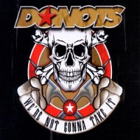 Donots – We're Not Gonna Take It (2002, Supersonic Records)