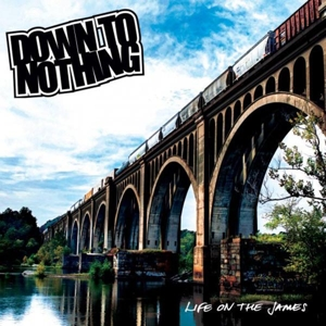 Down to Nothing – Life on the James (2013, Revelation Records)