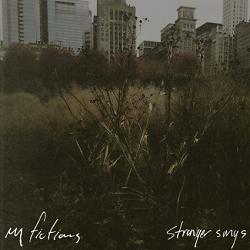 My Fictions – Stranger Songs (2014, Topshelf Records)