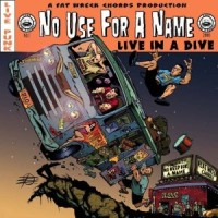 No Use For a Name – Live in a Dive (2001, Fat Wreck)