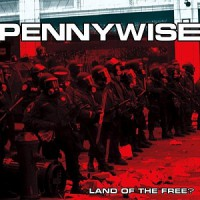Pennywise – Land of the Free? (2001, Epitaph Records)
