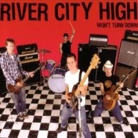 River City High – Won't Turn Down (2001, Defiance Records)