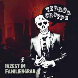 Terrorgruppe – Inzest im Familiengrab (2014, Destiny Records)