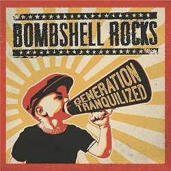 Bombshell Rocks – Generation Tranquilized (2014, Burning Heart Records)