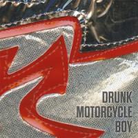 Drunk Motorcycle Boy – Drunk Motorcycle Boy (2014, DIY)