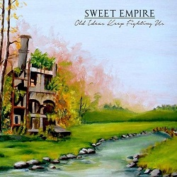 Sweet Empire – Old Ideas Keep Fighting Us (2014, Gunner Records)