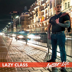 Lazy Class – Better Life (2014, Rebellion Records)