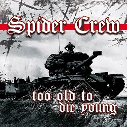 Spider Crew – Too Old to Die Young (2014, WTF Records)