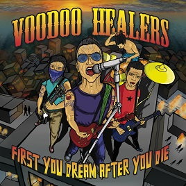 Voodoo Healers – First You Dream After You Die (2014, TrueTrash)