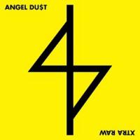 Angel Du$t – Xtra Raw (2013, REACT! Records)