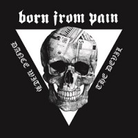Born From Pain – Dance With the Devil (2014, Beatdown Hardwear/Soulfood)