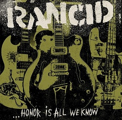 Rancid – …Honor is All We Know (2014, Hellcat Records/Epitaph Records)