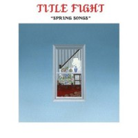 Title Fight – Spring Songs (2013, Revelation Records)