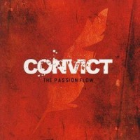 Convict – The Passion Flow (2006, I Scream Records)