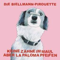 Keine Zähne im Maul aber La Paloma pfeifen – Die Biellmann-Pirouette (2015, Broken Silence)