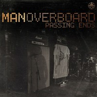 Man Overboard – Passing Ends (2014, Rude Records)