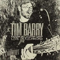 Tim Barry – Raising Hell and Living Cheap: Live in Richmond (2014, Chunksaah Records)