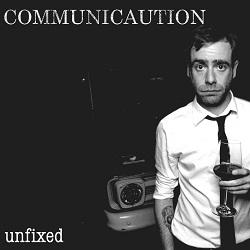 Communicaution – Unfixed (2014, Flix Records)