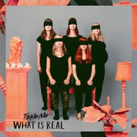 Tikkle Me – What is Real (2015, Gaphals Records)